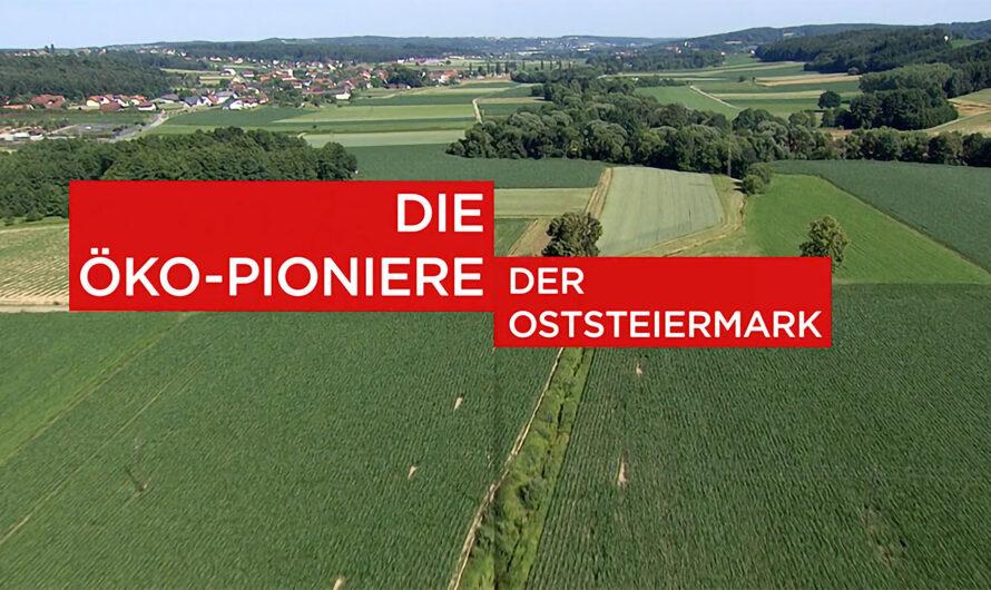 Die Öko-Pioniere der Oststeiermark