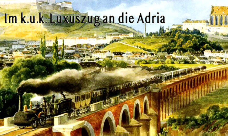 Im k.u.k. Luxuszug an die Adria