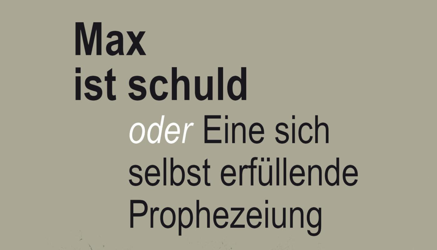 Max ist schuld - Werner Huemer